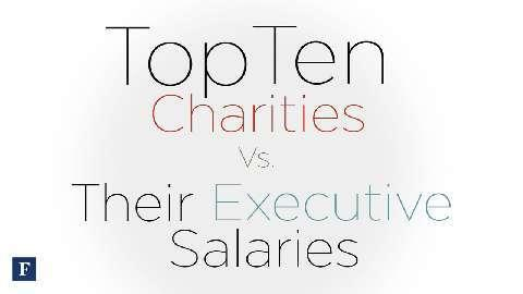 Top Charities Vs. Their Executive Salaries