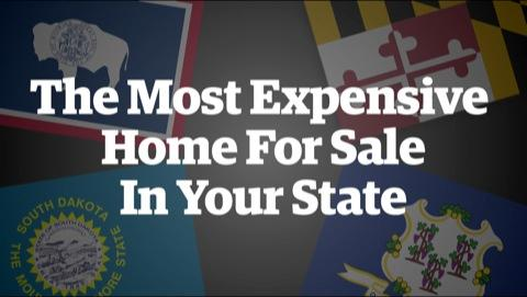 Most Expensive Homes For Sale In Your State