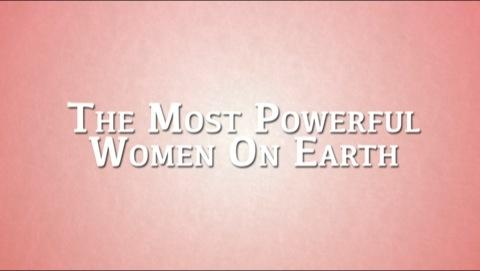 The Most Powerful Women On Earth