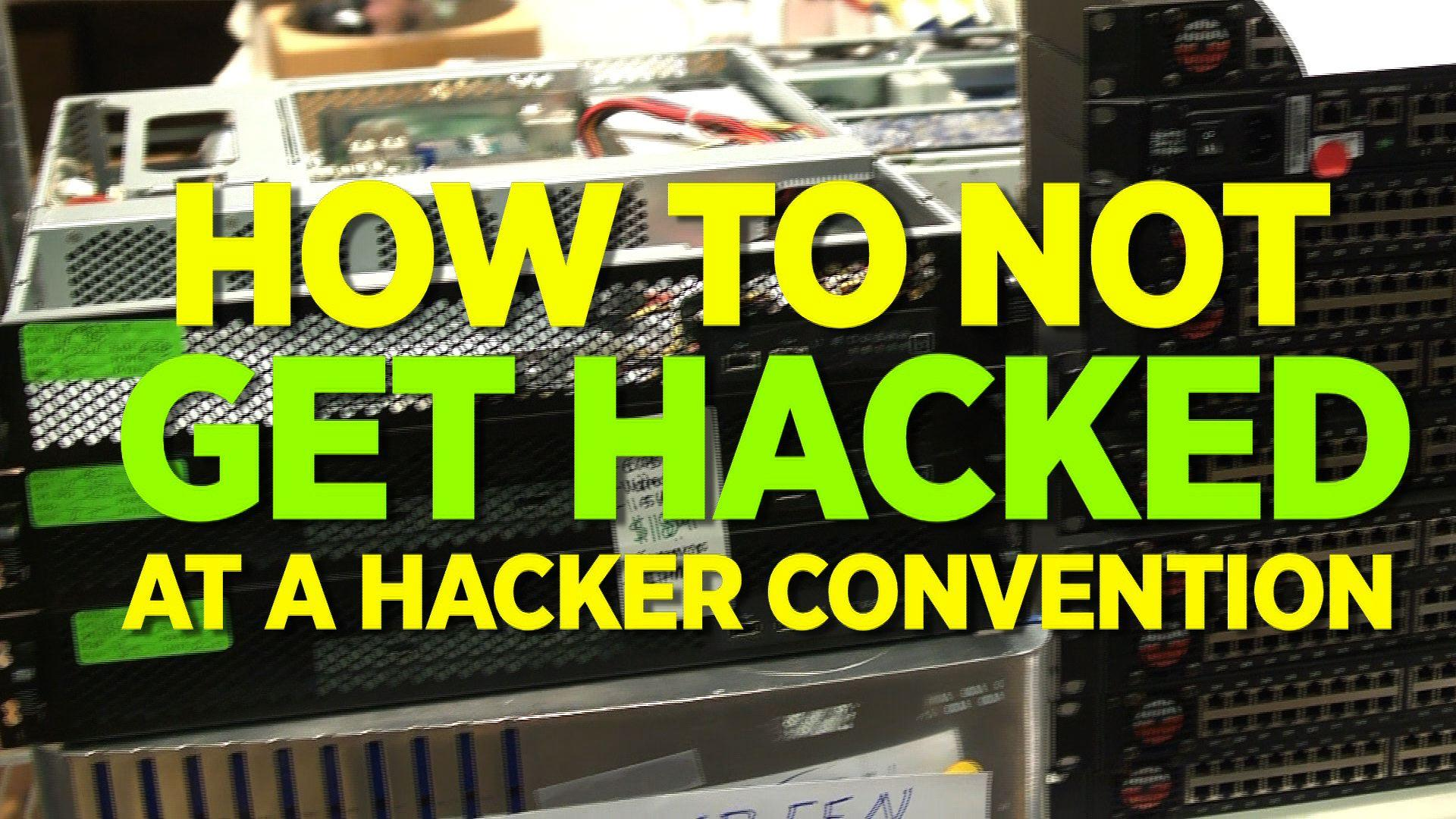 How To Not Get Hacked At A Hacker Convention