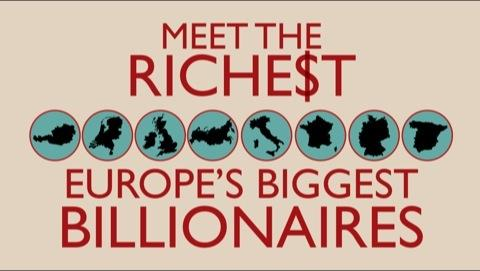 Meet the Richest: Europe's Biggest Billionaires