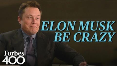 Elon Musk Be Crazy