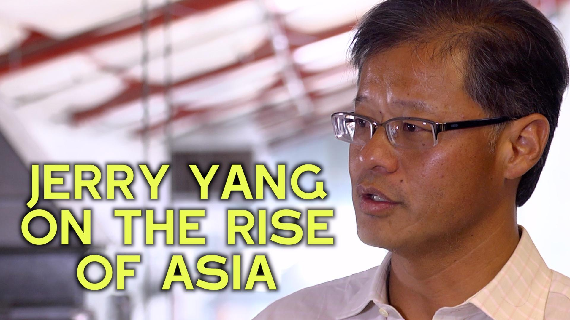 Jerry Yang On the Rise of Asia