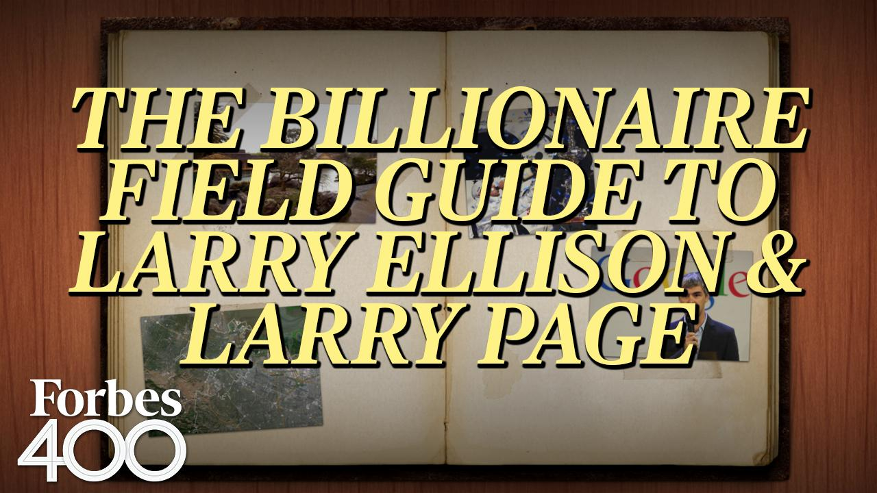 The Billionaire Field Guide to Larry Ellison & Larry Page