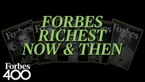 Forbes Richest: Now & Then