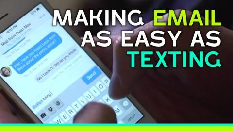 Making Email As Easy As Text Messaging