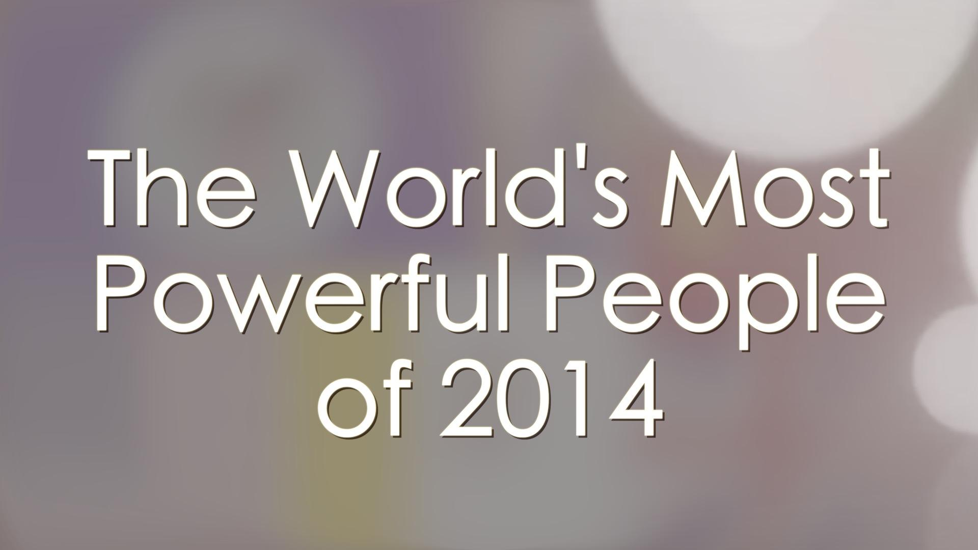 Running The World: Most Powerful People of 2014