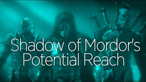 Shadow of Mordor's Potential Reach