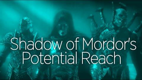 Shadow of Mordor's Potential Reach