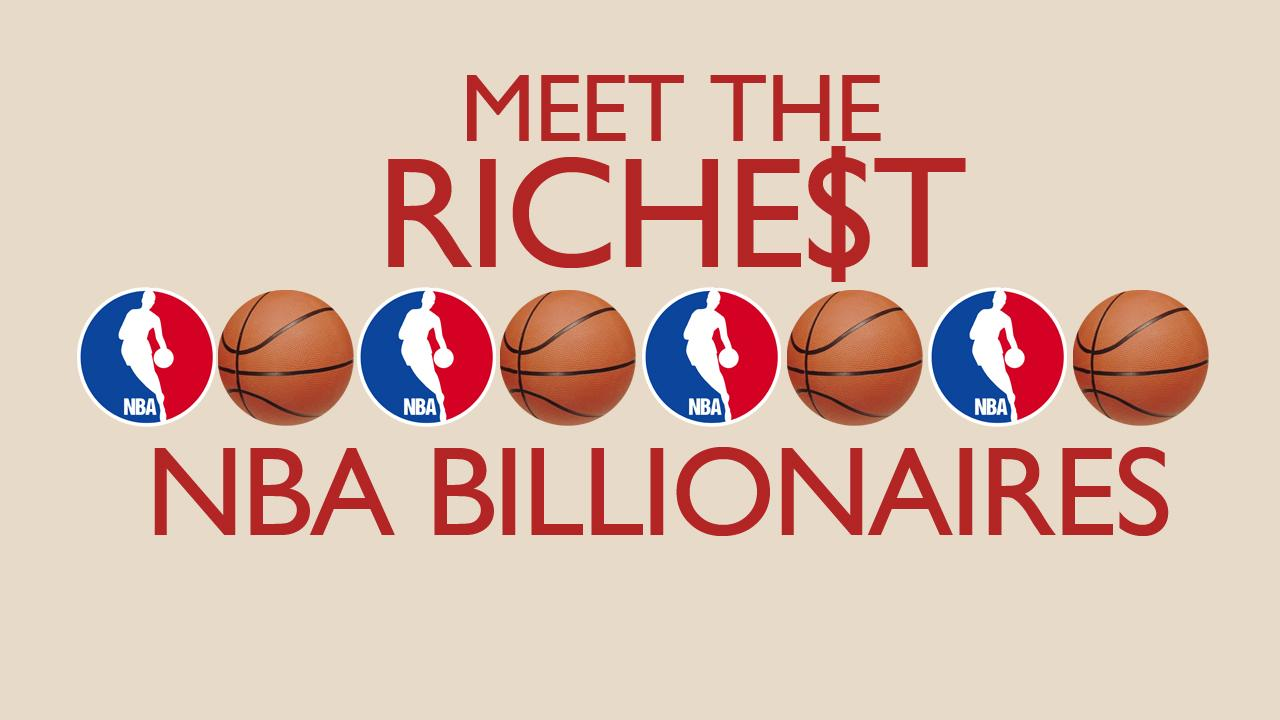 Meet The Richest: NBA Billionaires