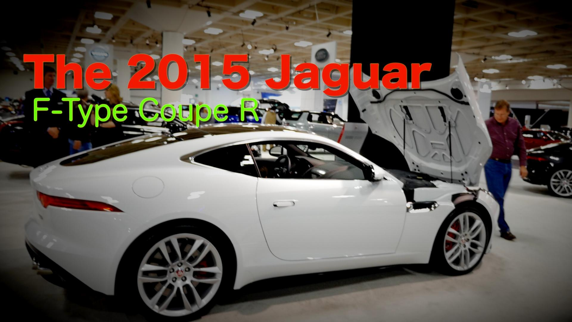 The 2015 Jaguar F-Type Coupe R: A Modern Take On A Classic