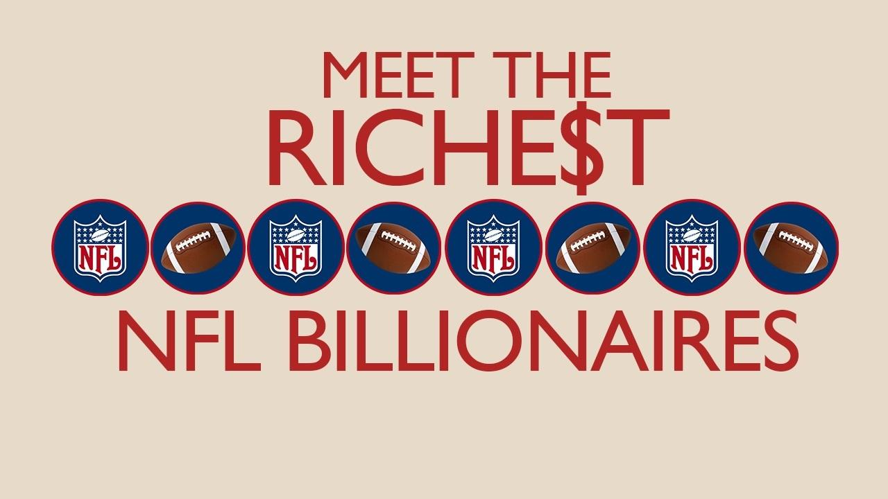 Meet The Richest: NFL Billionaires