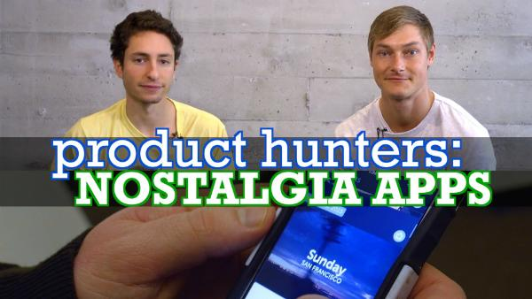 Product Hunters: Apps That Elicit Nostalgia