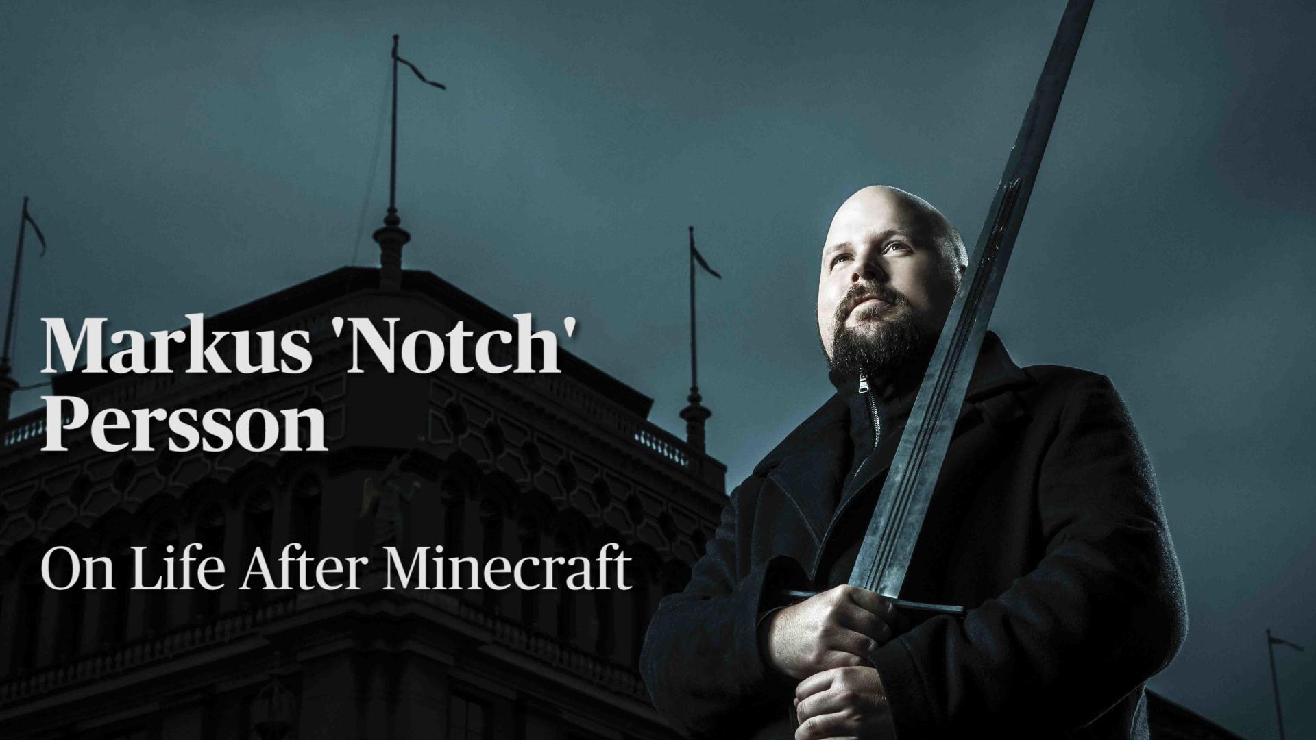 Markus 'Notch' Persson On Life After Minecraft