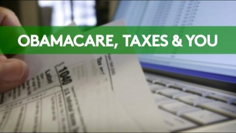 Obamacare, Taxes & You