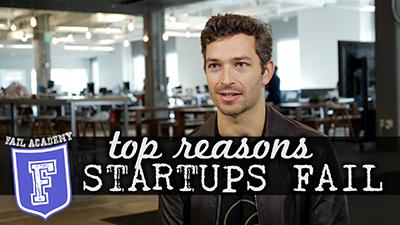 FAIL ACADEMY: Top Reasons Startups Fail