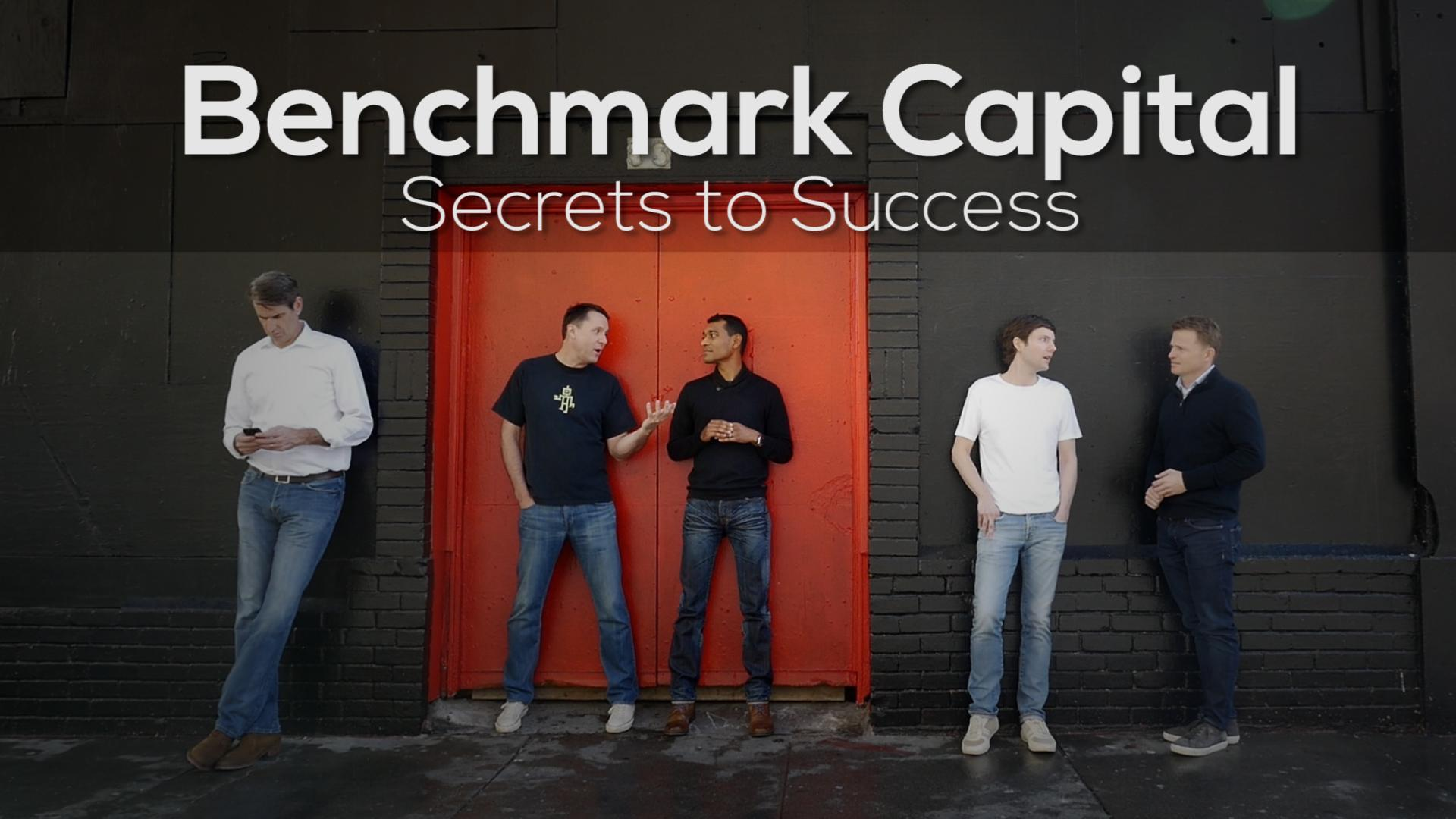 Benchmark Capital: Secrets To Success