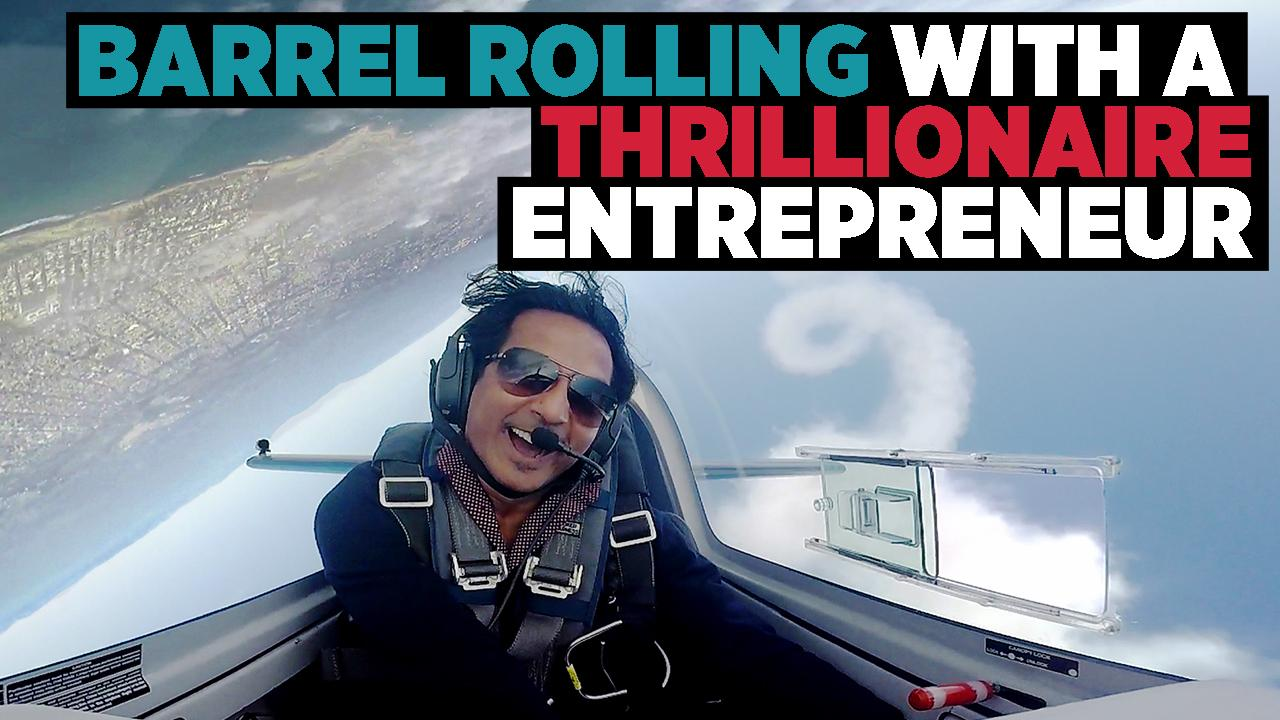 Barrel Rolling With A Thrillionaire Entrepreneur