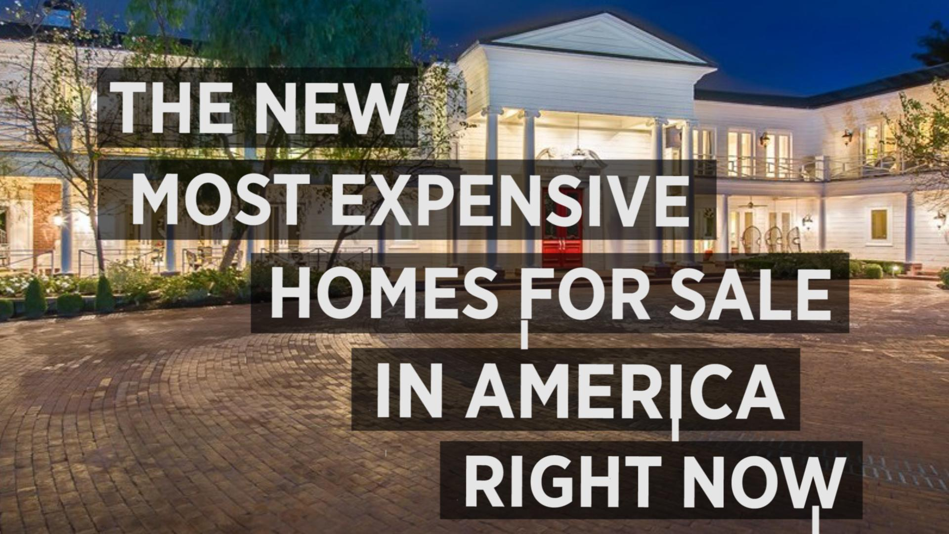 The New Most Expensive Homes For Sale In America
