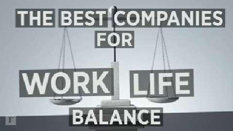 The Best Companies For Work-Life Balance