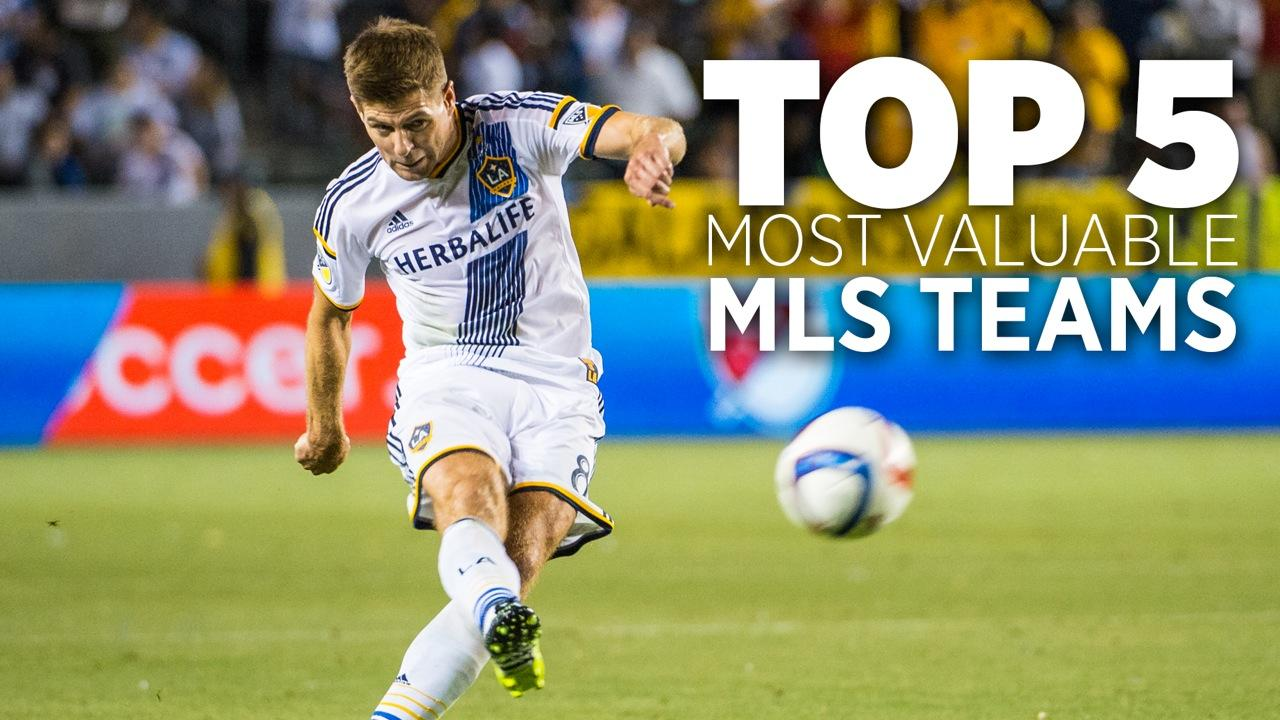 Top 5 Most Valuable MLS Teams 2015