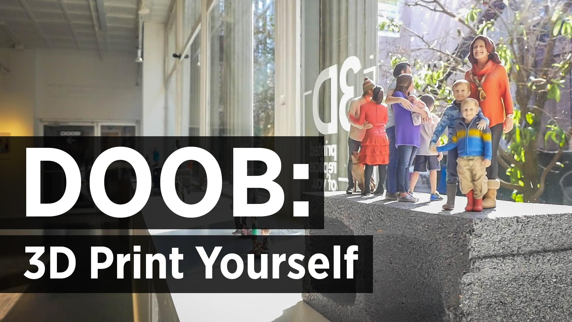 DOOB: 3D Print Yourself