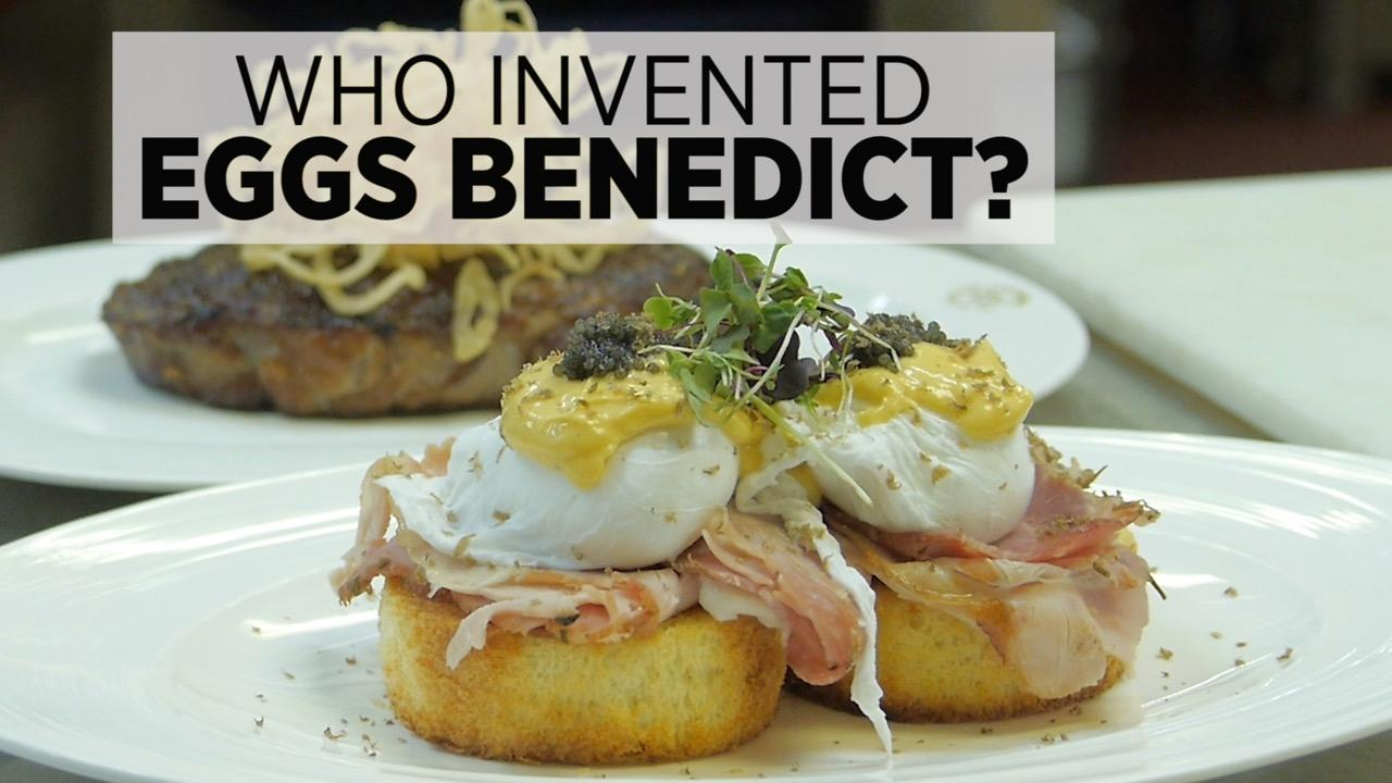 Who Invented Eggs Benedict -- And Why