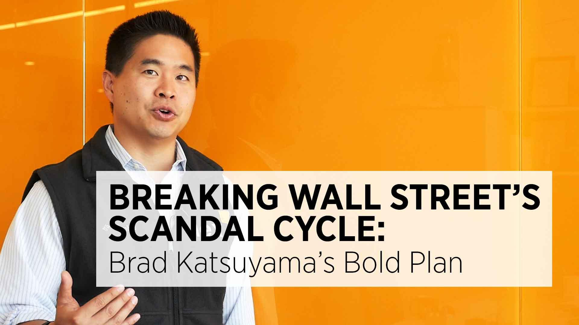 Breaking Wall Street's Scandal Cycle: Brad Katsuyama's Bold Plan
