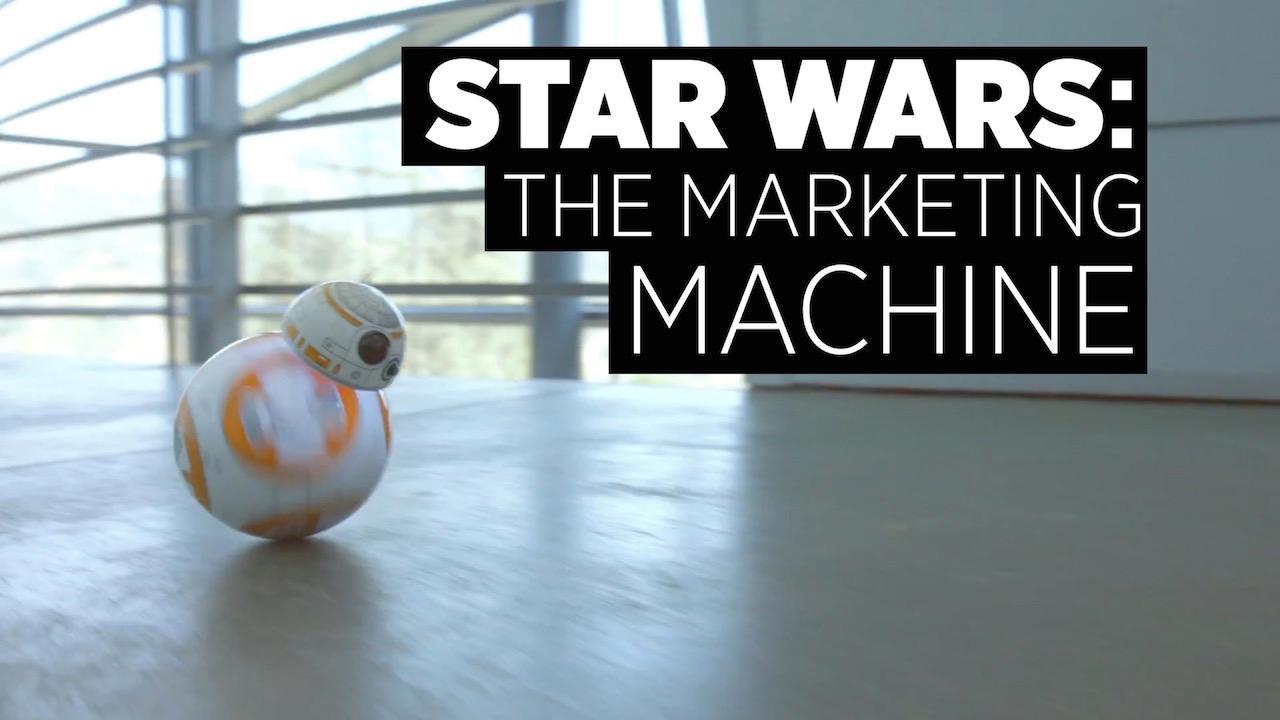 Star Wars: The Marketing Machine