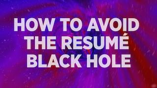 How To Avoid The Resume Black Hole