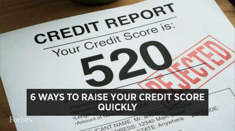 Six Ways To Raise Your Credit Score Quickly