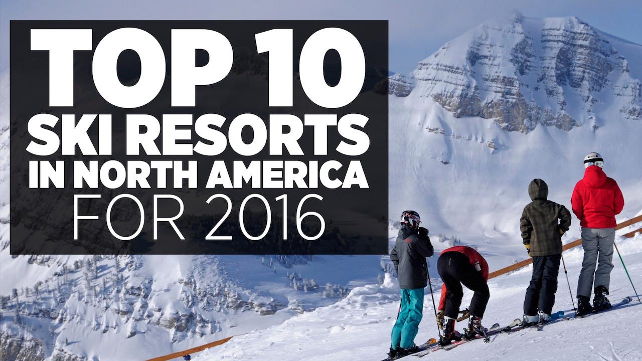 Top 10 Ski Resorts In North America For 2016