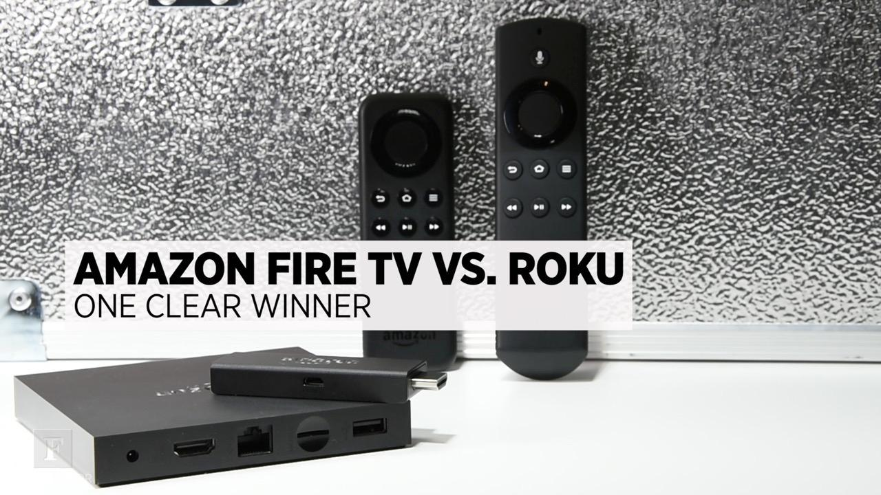 Amazon Fire TV Vs. Fire TV Stick Vs. Roku: One Clear Winner