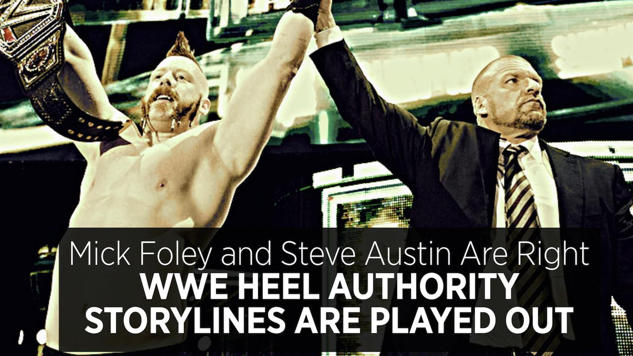 Mick Foley And Steve Austin Are Right: WWE Heel Authority Storylines Are Played Out