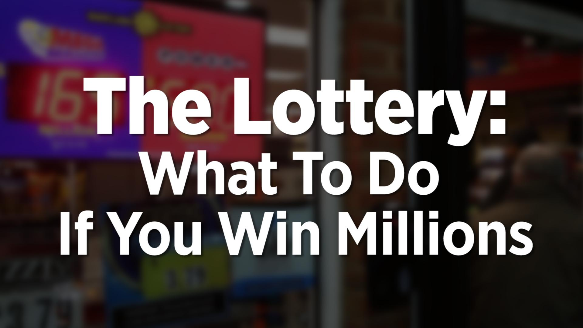 The Lottery: What To Do If You Win Millions