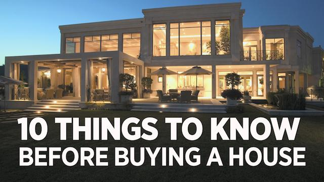 Buying a House: 10 Things You Need To Know