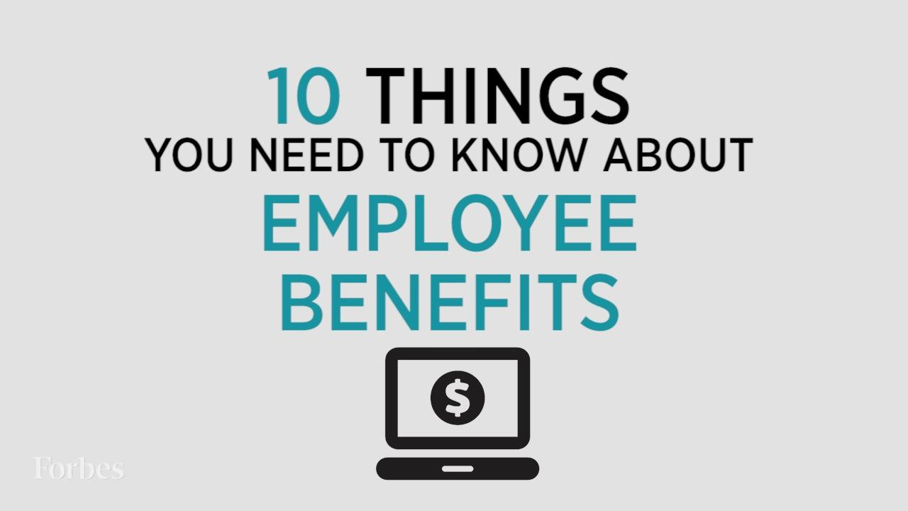 Employee Benefits: 10 Things To Know