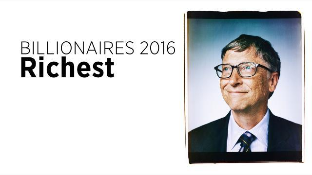 Billionaires 2016: The Wealthiest People In The World