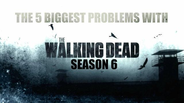 The 5 Biggest Problems with Season 6 of The Walking Dead