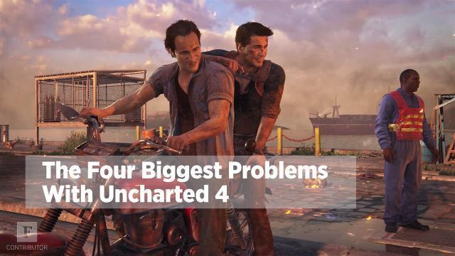 Four Biggest Problems With 'Uncharted 4'