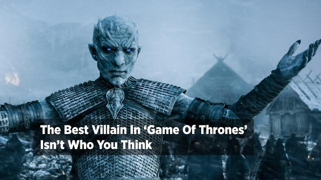 The Best Villain In 'Game Of Thrones' Isn't Who You Think