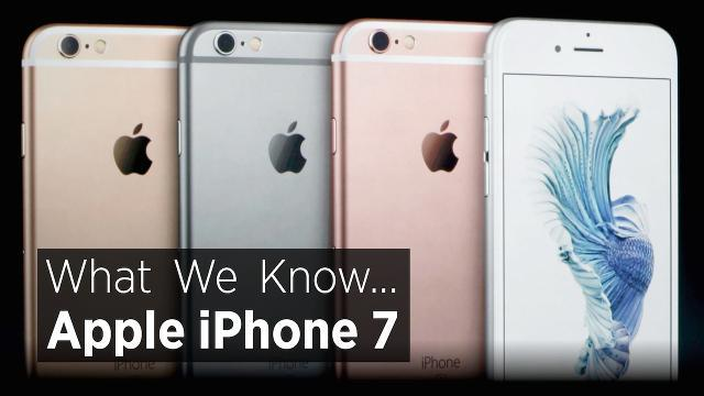 What We Know About The Apple iPhone 7