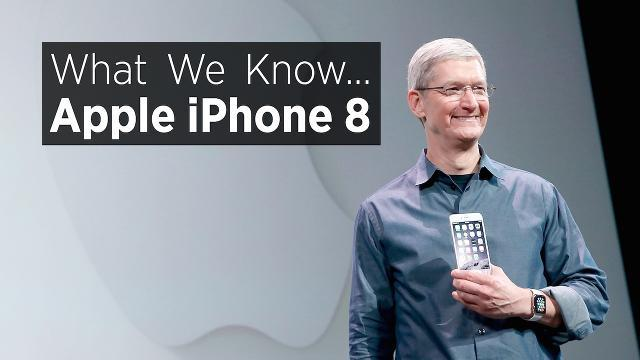 What We Know About The Apple iPhone 8
