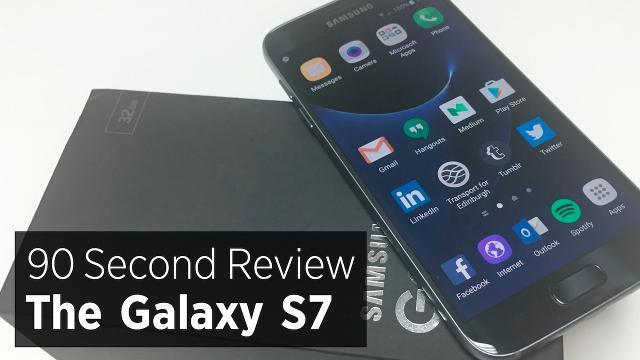 Samsung Galaxy S7: The 90 Second Review