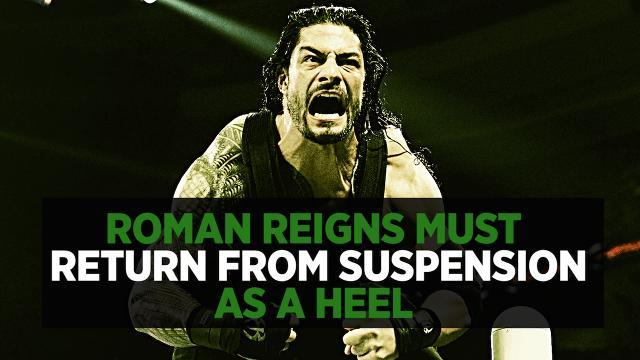 Roman Reigns Must Return To WWE As A Heel After Serving Wellness Policy Suspension