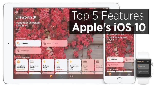 Top Five Features Of Apple's iOS 10