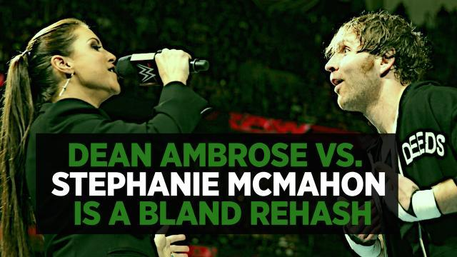 Dean Ambrose Vs. Stephanie McMahon Is Another Bland Anti-Authority Rehash