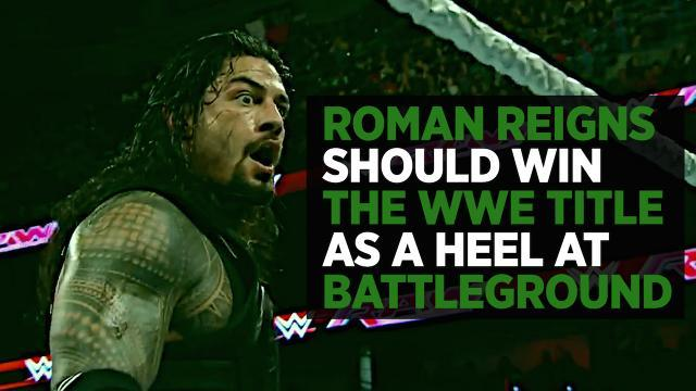 Roman Reigns Winning The WWE Championship As A Heel Is Battleground's Best Possible Outcome
