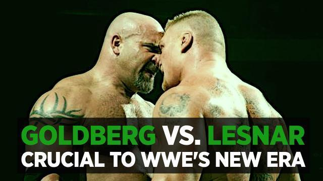 Goldberg Vs. Brock Lesnar At WrestleMania 33 Is Crucial For WWE's New Era