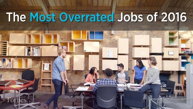 The Most Overrated Jobs Of 2016
